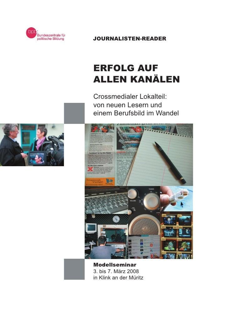 JOURNALISTEN-READER     ERFOLG AUF ALLEN KANÄLEN Crossmedialer Lokalteil: von neuen Lesern und einem Berufsbild im Wandel ...