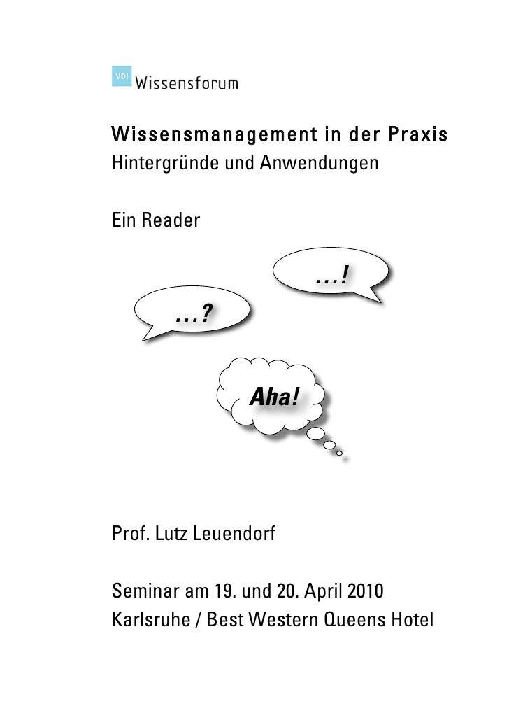Wissensmanagement in der Praxis Hintergründe und Anwendungen  Ein Reader                         …!        …?             ...
