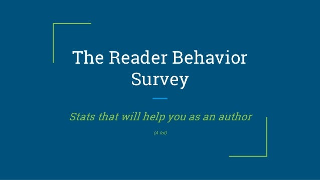 The Reader Behavior Survey Stats that will help you as an author (A lot)