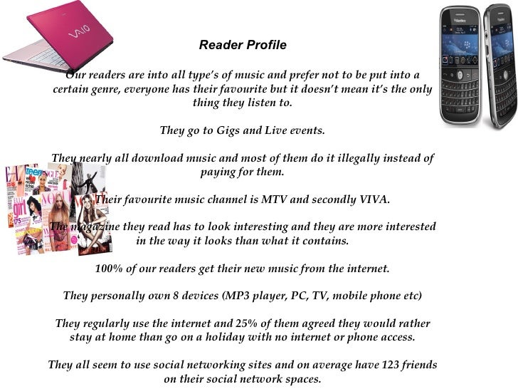 Reader Profile Our readers are into all type's of music and prefer not to be put into a certain genre, everyone has their ...