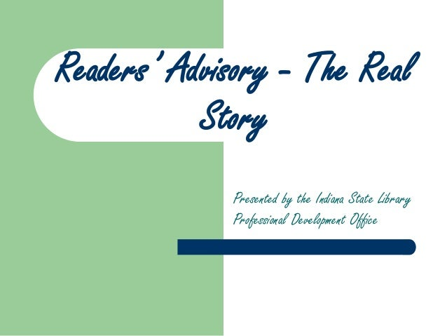 Readers' Advisory - The Real Story Presented by the Indiana State Library Professional Development Office