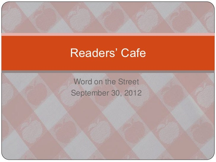Readers' Cafe Word on the StreetSeptember 30, 2012