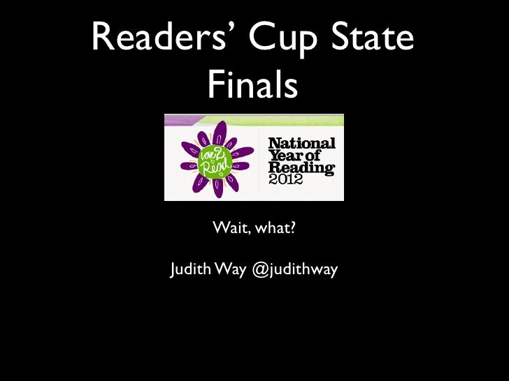 Readers' Cup State      Finals         Wait, what?    Judith Way @judithway