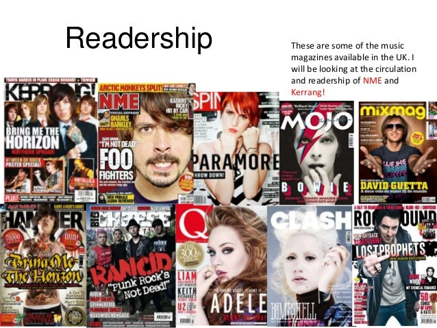 Readership   These are some of the music             magazines available in the UK. I             will be looking at the c...
