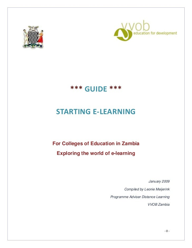 *** GUIDE *** STARTING E-LEARNINGFor Colleges of Education in Zambia Exploring the world of e-learning                    ...
