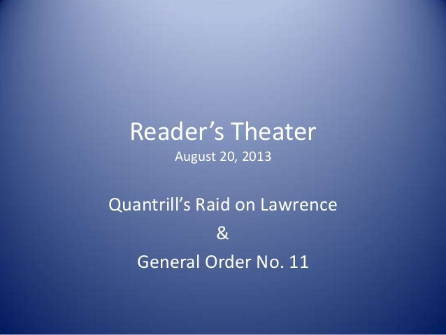 Reader's Theater August 20, 2013 Quantrill's Raid on Lawrence & General Order No. 11