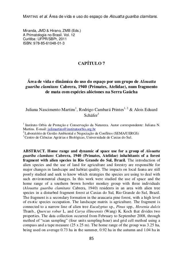 MARTINS et al. Área de vida e uso do espaço de Alouatta guariba clamitans. 85 Miranda, JMD & Hirano, ZMB (Eds.) A Primatol...