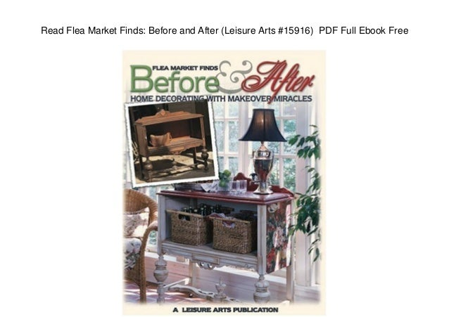 Read Flea Market Finds: Before and After (Leisure Arts #15916) PDF Full Ebook Free