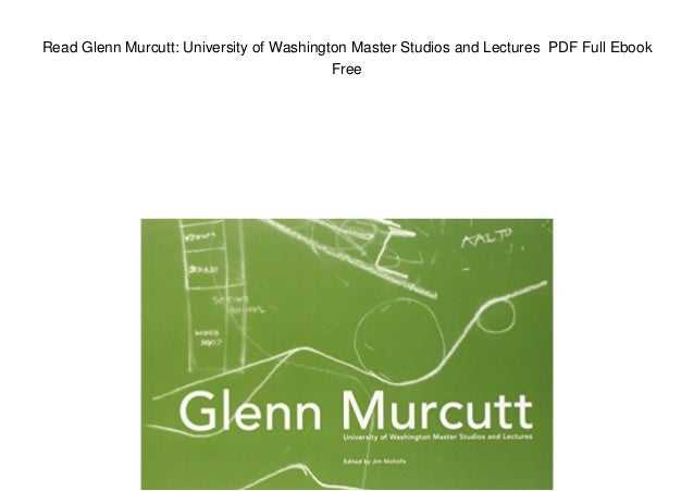 Read Glenn Murcutt: University of Washington Master Studios and Lectures PDF Full Ebook Free