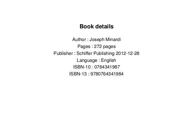 Book details Author : Joseph Minardi Pages : 272 pages Publisher : Schiffer Publishing 2012-12-28 Language : English ISBN-...
