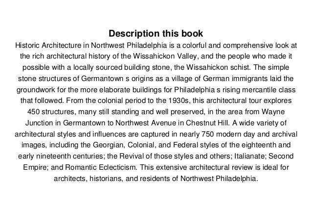 Description this book Historic Architecture in Northwest Philadelphia is a colorful and comprehensive look at the rich arc...