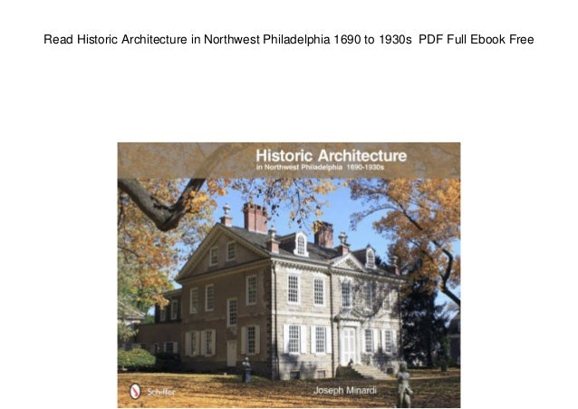 Read Historic Architecture in Northwest Philadelphia 1690 to 1930s PDF Full Ebook Free