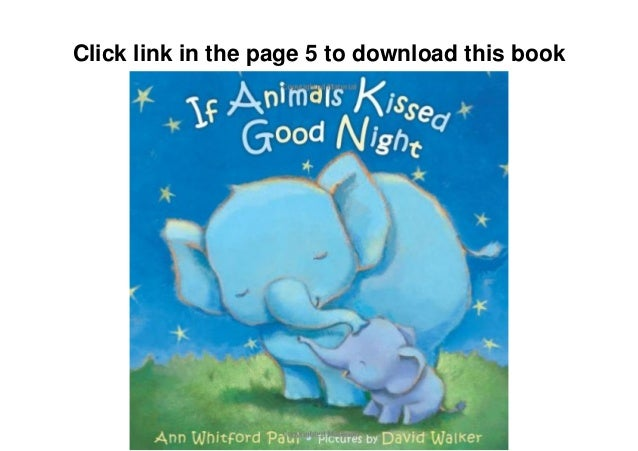 Clik here to Download this book If Animals Kissed Good Night