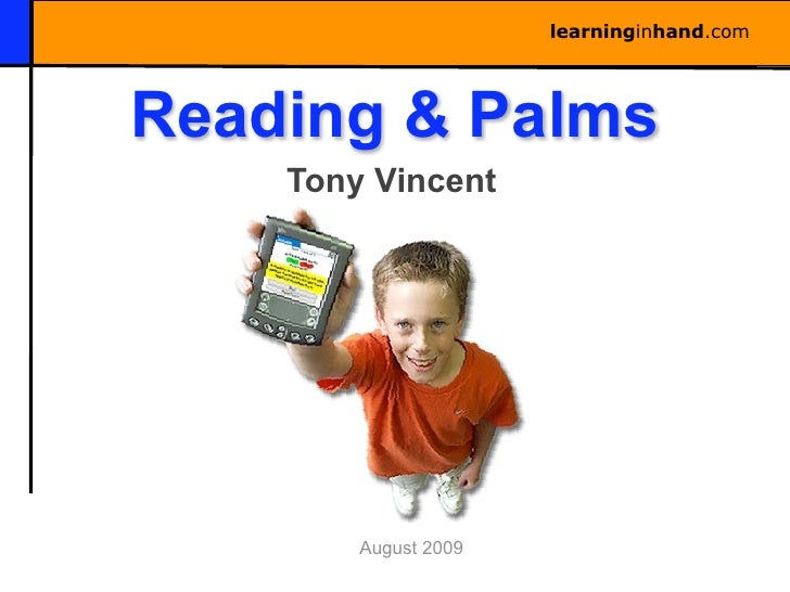learninginhand.com     Reading & Palms     Tony Vincent             August 2009