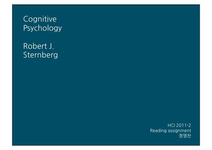CognitivePsychologyRobertJ.Sternberg                                         HCI2011-2                           Readingas...