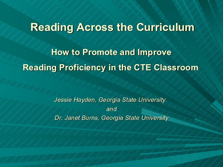 Reading Across the Curriculum How to Promote and Improve  Reading Proficiency in the CTE Classroom   Jessie Hayden, Georgi...