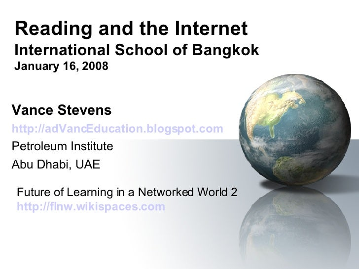 Reading and the Internet International School of Bangkok January 16, 2008 Vance Stevens http://adVancEducation.blogspot.co...