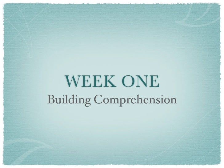 WEEK ONEBuilding Comprehension