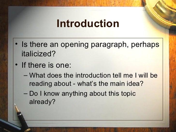 Introduction <ul><li>Is there an opening paragraph, perhaps italicized? </li></ul><ul><li>If there is one:  </li></ul><ul>...