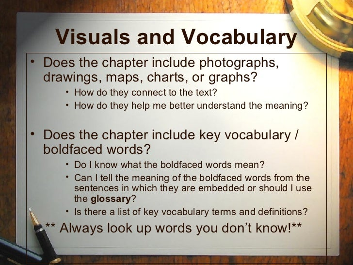 Visuals and Vocabulary <ul><li>Does the chapter include photographs, drawings, maps, charts, or graphs?  </li></ul><ul><ul...