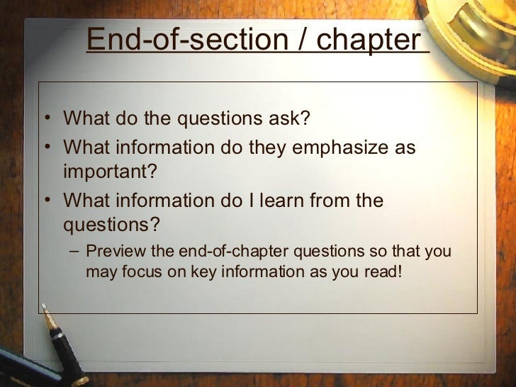 End-of-section / chapter  <ul><li>What do the questions ask?  </li></ul><ul><li>What information do they emphasize as impo...