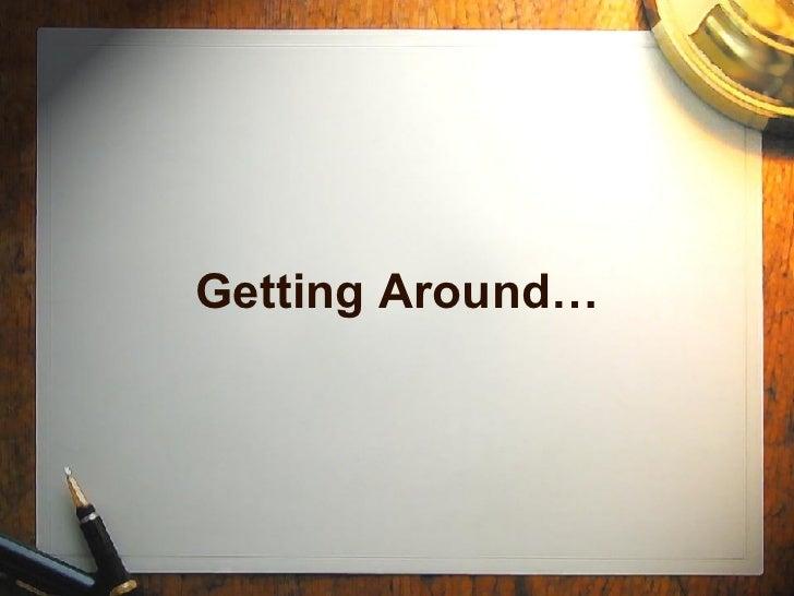 Getting Around…