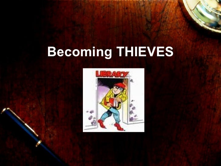 Becoming THIEVES