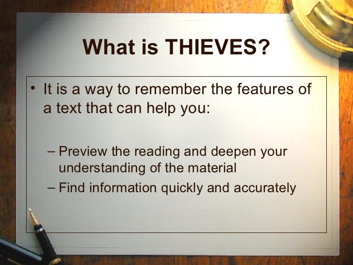 What is THIEVES? <ul><li>It is a way to remember the features of a text that can help you: </li></ul><ul><ul><li>Preview t...