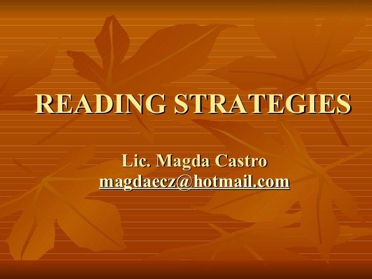 READING STRATEGIES  Lic. Magda Castro  [email_address]