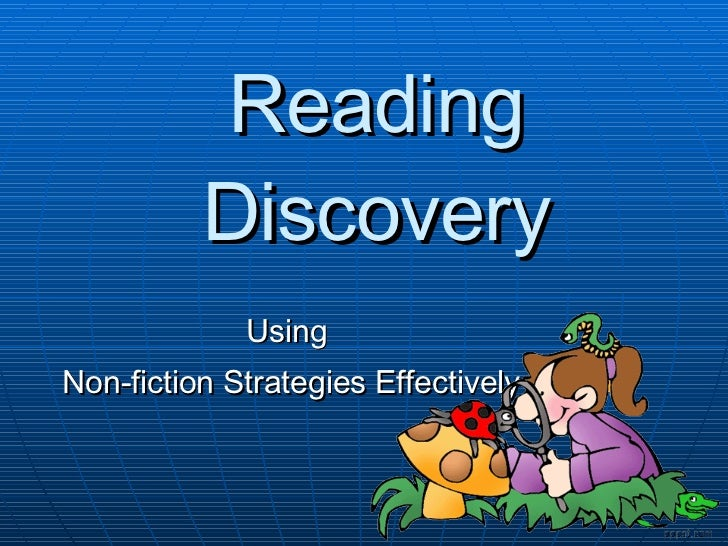 Reading Discovery Using  Non-fiction Strategies Effectively