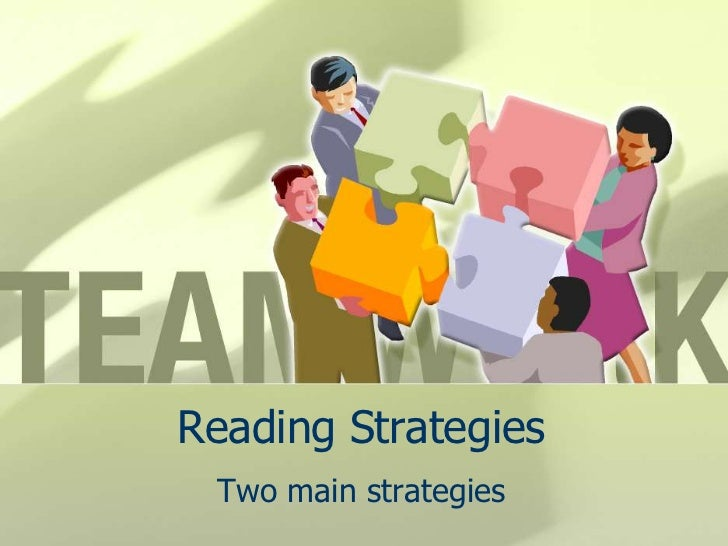 Reading Strategies<br />Two main strategies<br />
