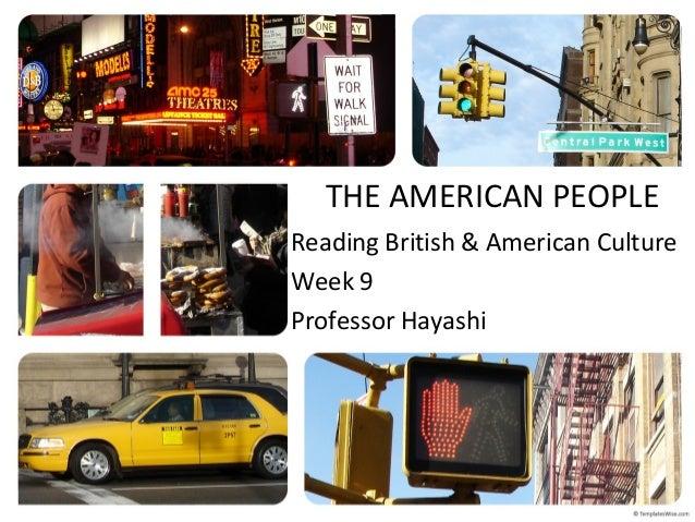 THE AMERICAN PEOPLE Reading British & American Culture Week 9 Professor Hayashi