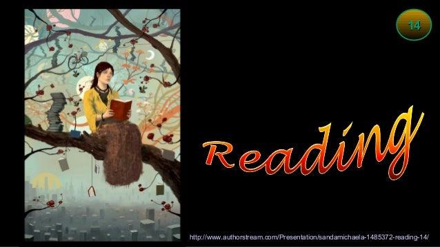 14http://www.authorstream.com/Presentation/sandamichaela-1485372-reading-14/