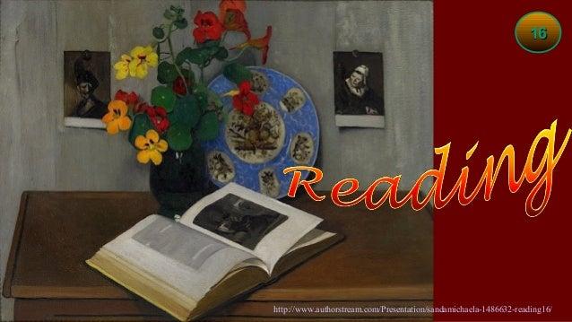 16http://www.authorstream.com/Presentation/sandamichaela-1486632-reading16/