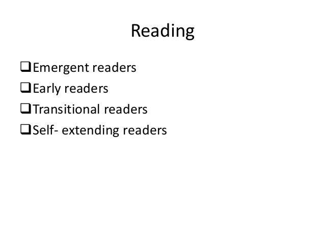 ReadingEmergent readersEarly readersTransitional readersSelf- extending readers