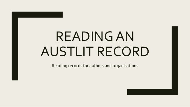 READING AN AUSTLIT RECORD Reading records for authors and organisations