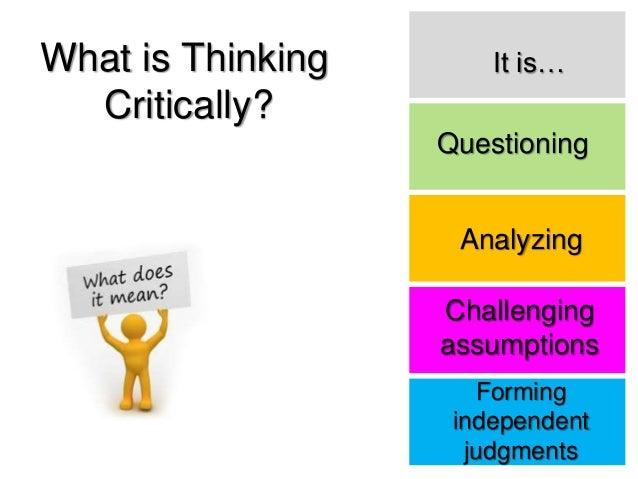 reading and thinking critically Critical reading: the what, the why and the how - critical reading: the what, the why and the how critical reading is a skill that requires knowledge and correct use of the language, as well as the ability to think  | powerpoint ppt presentation | free to view.