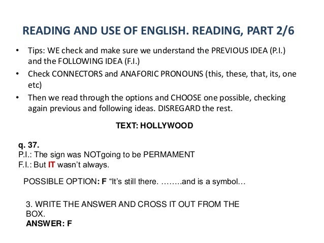 READING AND USE OF ENGLISH. READING, PART 2/6  • Tips: WE check and make sure we understand the PREVIOUS IDEA (P.I.)  and ...