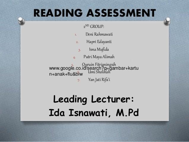READING ASSESSMENT 2ND GROUP: 1. Deni Rahmawati 2. Hapri Edayanti 3. Isna Mufida 4. Putri Maya Alimah 5. Quruin Fitrianing...