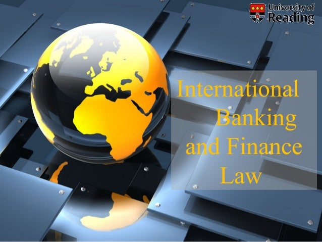International    Banking and Finance     Law
