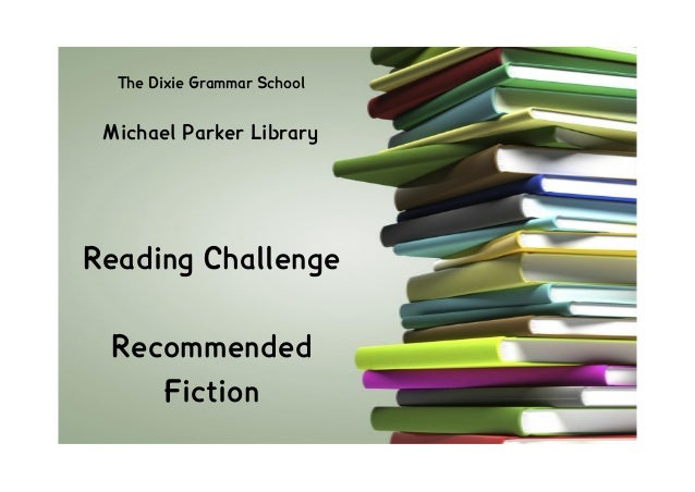 The Dixie Grammar School Michael Parker LibraryReading Challenge Recommended    Fiction