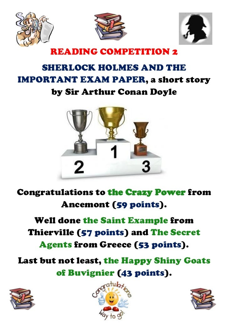 READING COMPETITION 2    SHERLOCK HOLMES AND THEIMPORTANT EXAM PAPER, a short story     by Sir Arthur Conan DoyleCongratul...