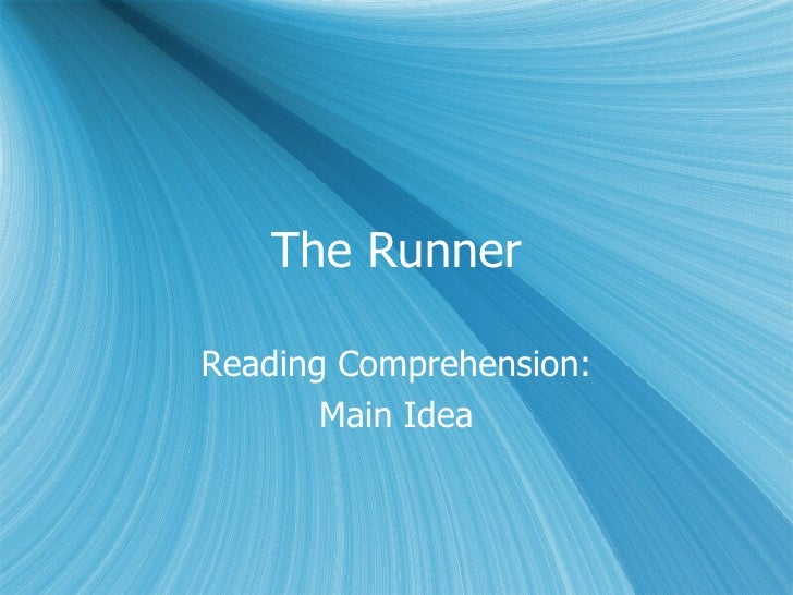 The Runner Reading Comprehension: Main Idea