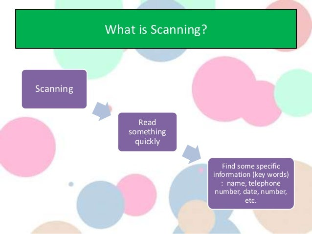 Skimming and scanning a key reading comprehension skill.