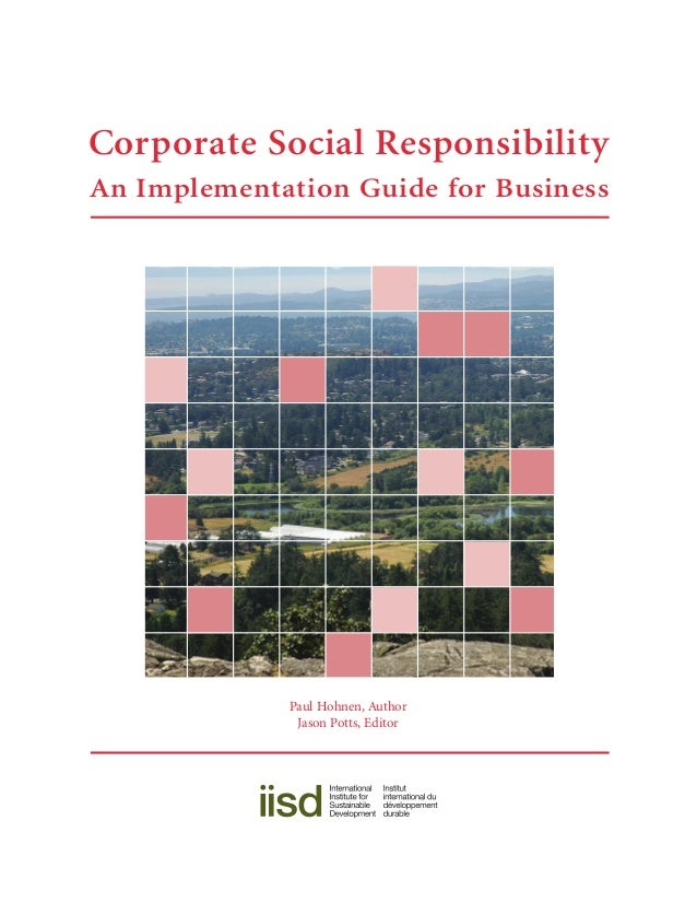 Corporate Social Responsibility An Implementation Guide for Business  Paul Hohnen, Author Jason Potts, Editor