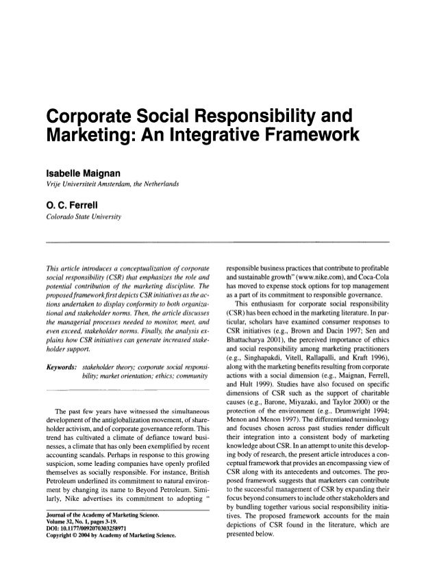 Corporate Social Responsibility and Marketing: An Integrative Framework Isabelle Maignan Vrije Universiteit Amsterdam, the...