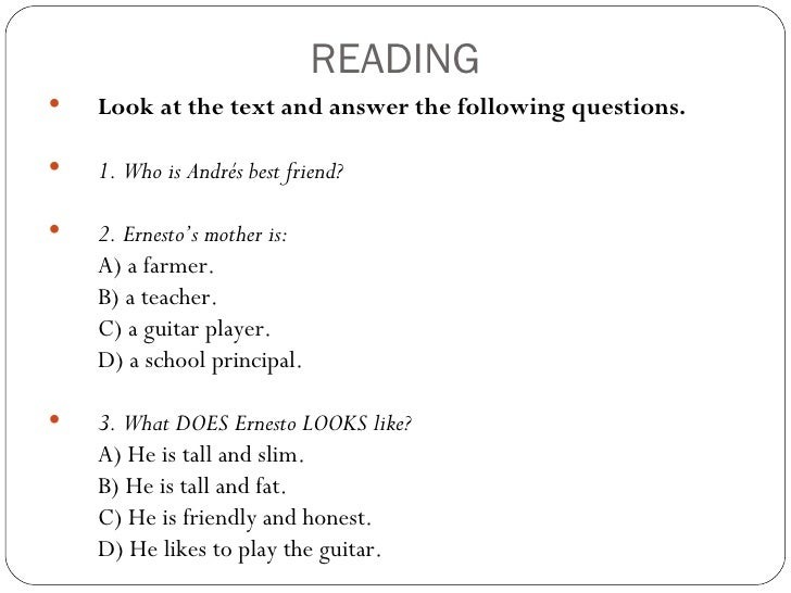 READING   Look at the text and answer the following questions.   1. Who is Andrés best friend?   2. Ernesto's mother is...
