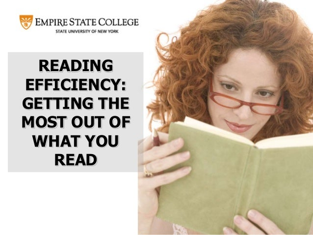 READING EFFICIENCY: GETTING THE MOST OUT OF WHAT YOU READ