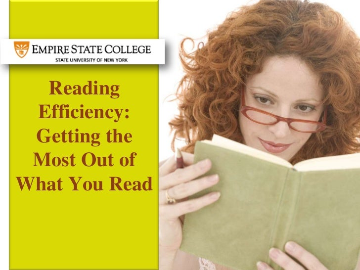 Reading Efficiency: Getting the Most Out ofWhat You Read