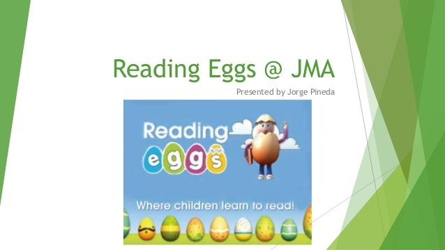 Reading Eggs @ JMA Presented by Jorge Pineda